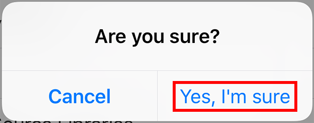 """The """"Yes, I'm sure"""" setting is highlighted."""