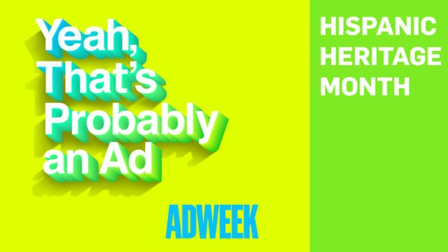 Text that reads: Yeah, That's Probably an Ad, Hispanic Heritage Month.