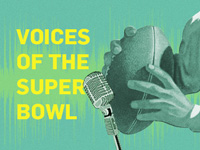 someone holding a football to a microphone with the text Voices of the Super Bowl