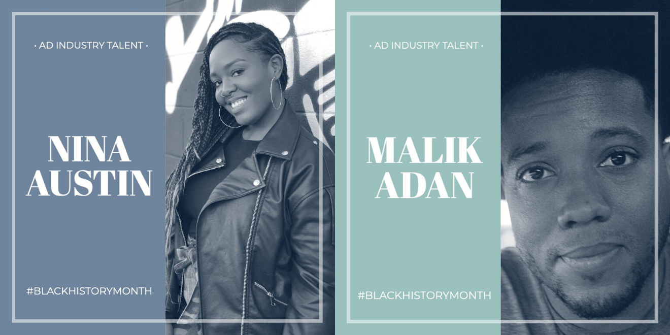 Nina Austin and Malik Adan are two industry talent that Derek Walker is highlighting in February.