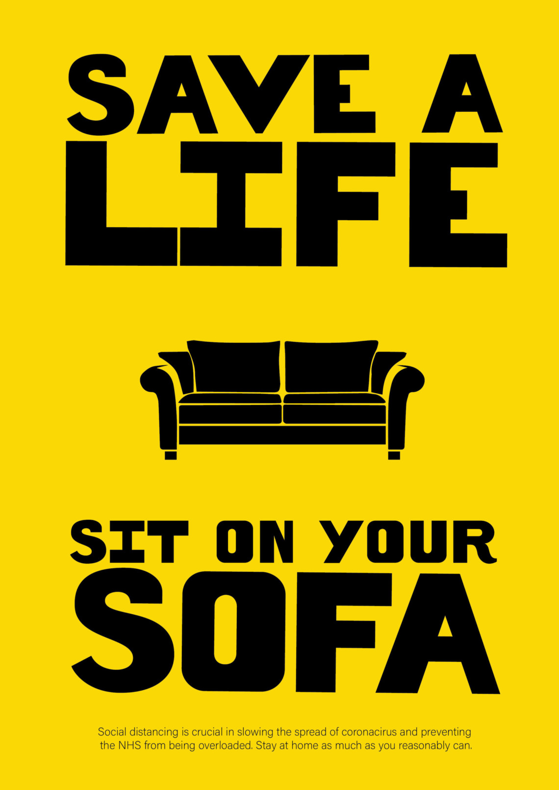 A poster that says, 'Save a Life, Sit on Your Sofa'
