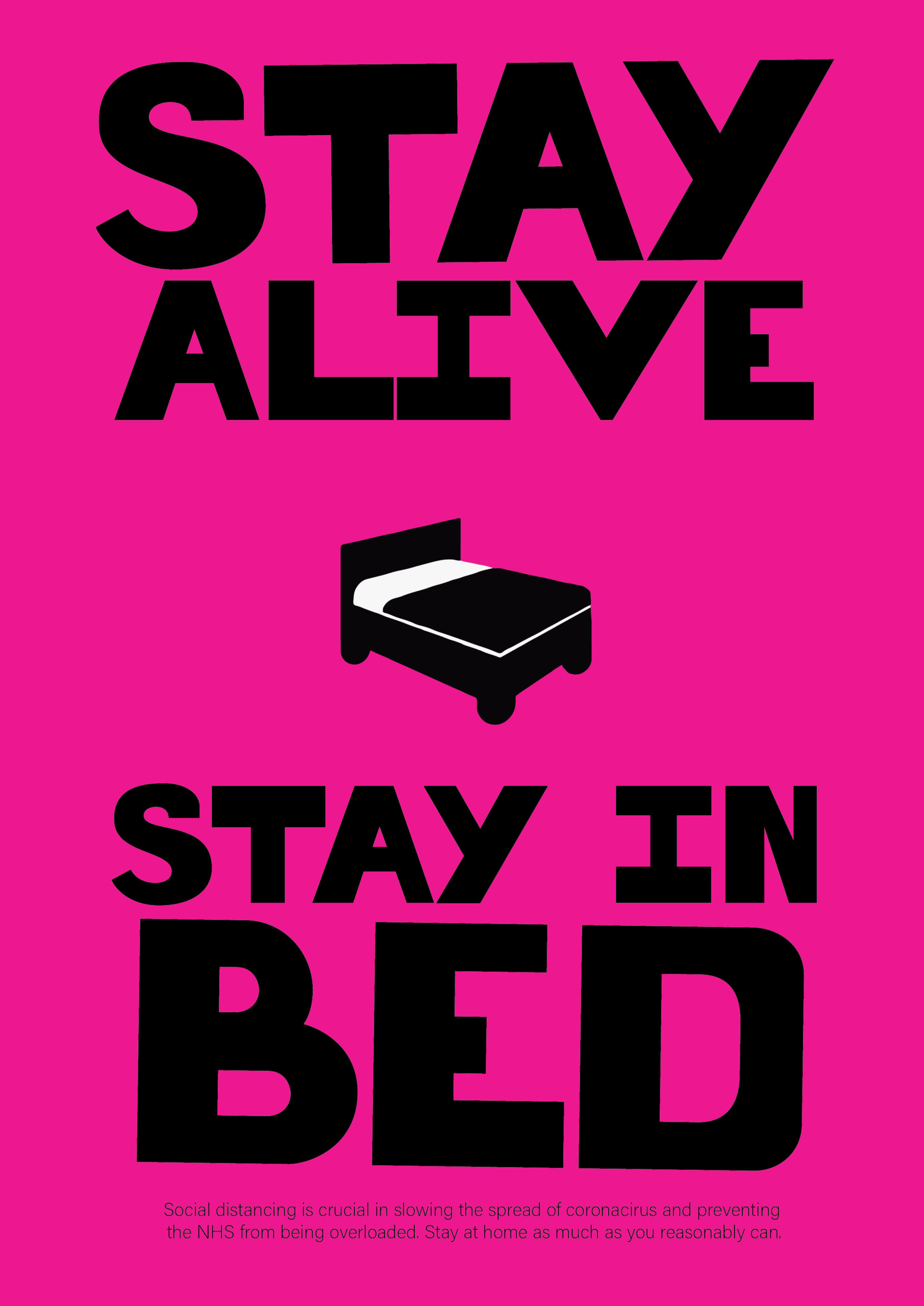 A poster that says, 'Stay Alive Stay in Bed'