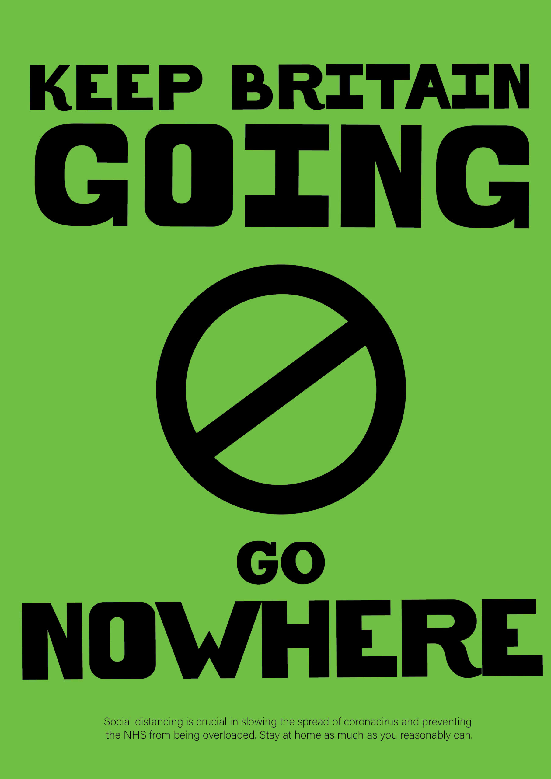 A poster that says, 'Keep Britain Going, Go Nowhere'