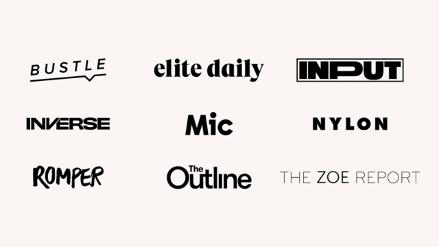 Image with logos for Bustle, Elite Daily, Input, Inverse, Mic, Nylon, Romper, The Outline and The Zoe Report