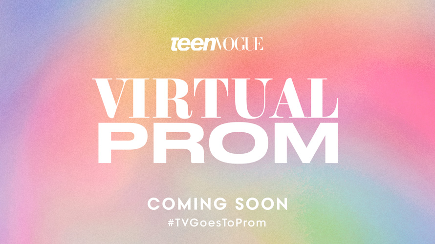 Multi-colored background with text that says, 'Teen Vogue Virtual Prom Coming Soon #TVGoesToProm