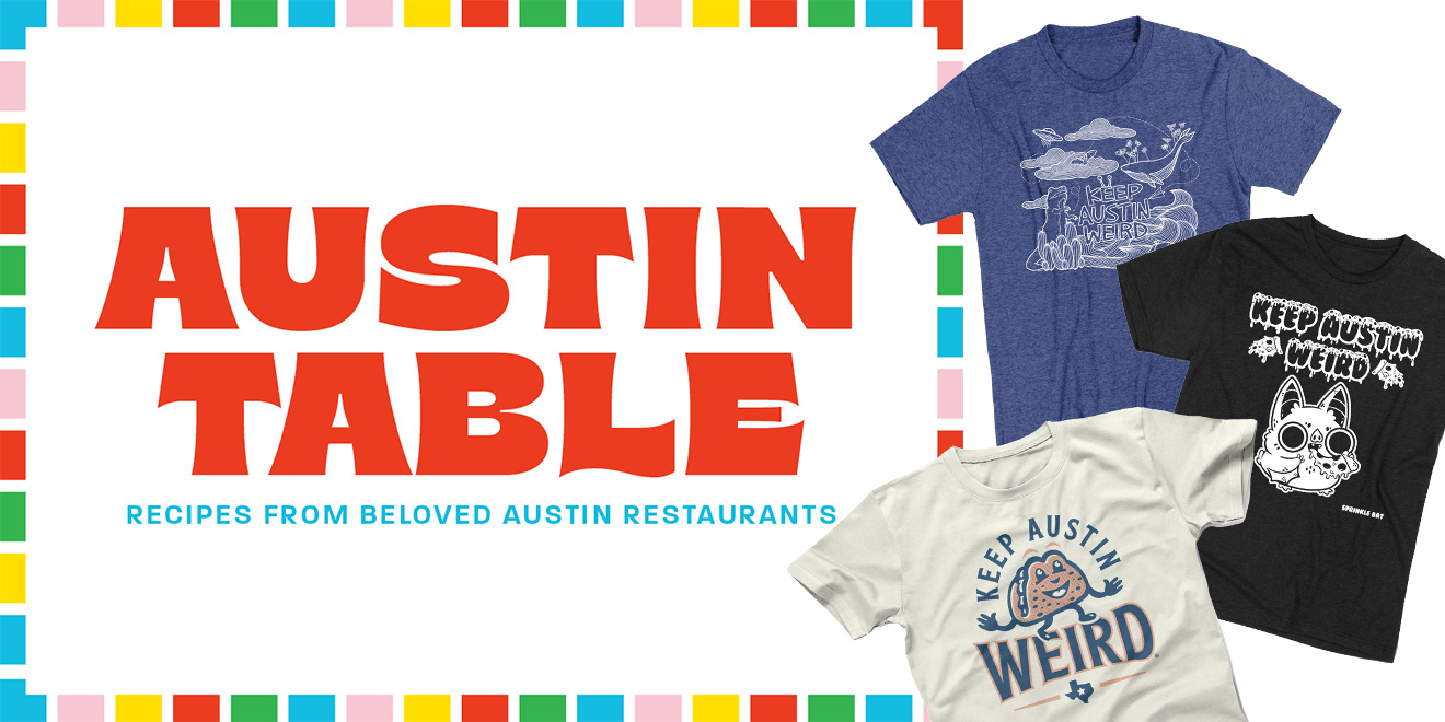 "T-shirts next to text that says, ""Austin Table Recipes From Beloved Austin Restaurants"