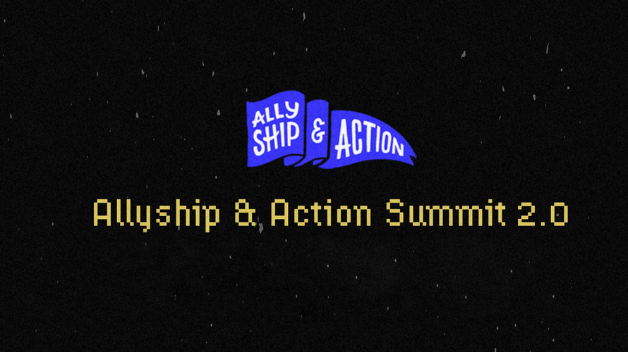 black background that says allyship and action summit