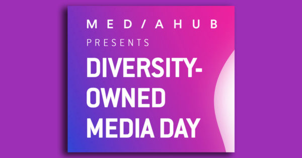 Mediahub Introduces Inaugural Diversity-Owned Media Day