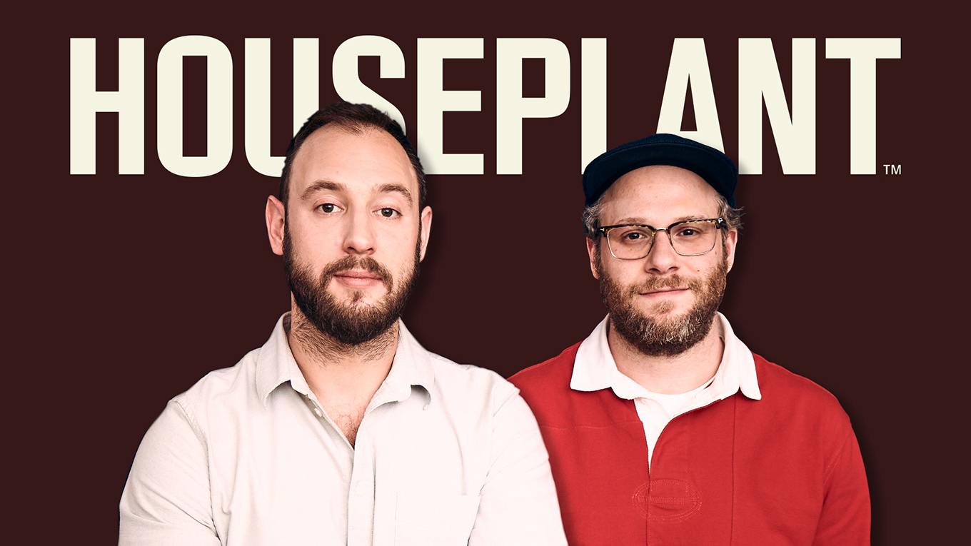 A photograph shows the Houseplant logo behind Houseplant co-founders Evan Goldberg and Seth Rogen