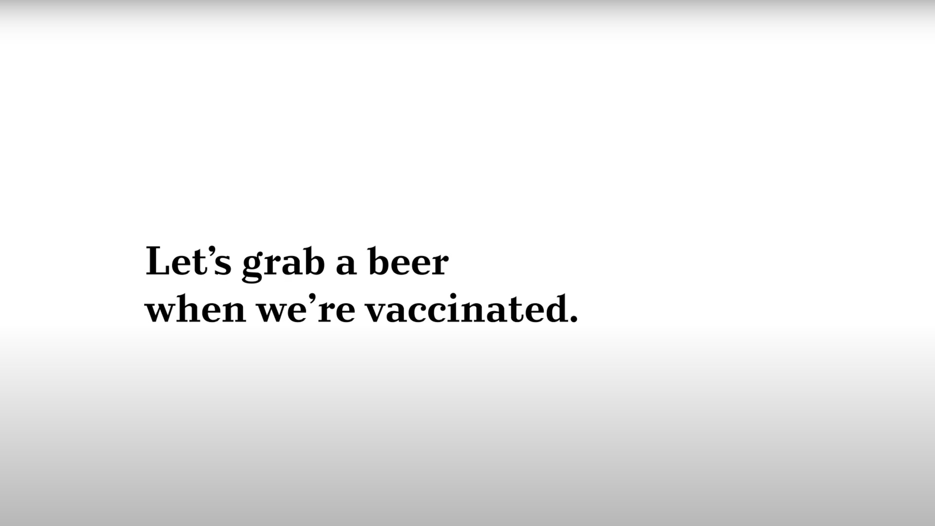 black text on a white background that reads: let's grab a beer when we're vaccinated