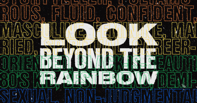 Rainbow text behind big white bold text that reads Look Beyond the Rainbow.