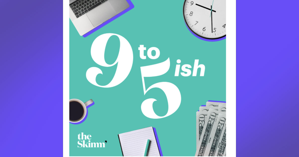 TheSkimm Renames Business Podcast, 9 to 5ish, as Women Return to the Office
